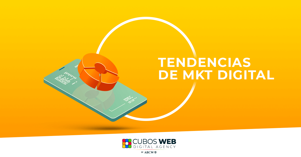 tendencias de marketing digital Conócelas aquí